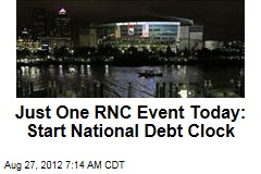 Just One RNC Event Today: Start National Debt Clock