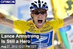 Lance Armstrong Is Still a Hero