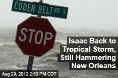 Isaac Weakens to Tropical Storm, Still Walloping New Orleans
