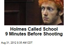 Holmes Called School 9 Minutes Before Shooting
