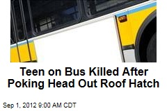 Teen on Bus Killed After Poking Head Out Roof Hatch