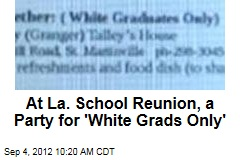 At La. School Reunion, a Party for 'White Grads Only'