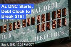 As DNC Starts, Debt Clock to Break $16T