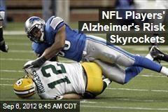 NFL Players' Alzheimer's Risk Skyrockets