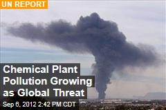 Chemical Plant Pollution Growing as Global Threat