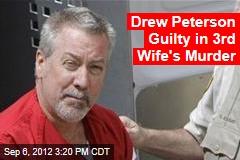 Drew Peterson Guilty in 3rd Wife's Murder