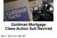 Goldman Mortgage Class-Action Suit Revived
