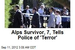 Alps Survivor, 7, Tells Police of 'Terror'