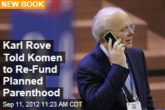 Karl Rove Told Komen to Re-Fund Planned Parenthood