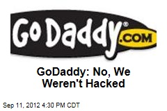 GoDaddy: No, We Weren't Hacked
