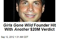 Girls Gone Wild Founder Hit With Another $20M Verdict