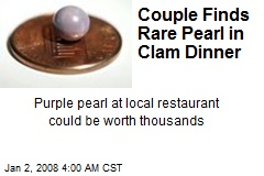 Couple Finds Rare Pearl in Clam Dinner