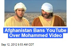 Afghanistan Bans YouTube Over Mohammed Video