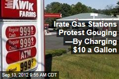 Irate Gas Stations Protest Gouging —By Charging $10 a Gallon