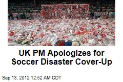 UK PM Apologizes for Soccer Disaster Cover-Up