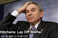 Hitchens: Lay Off Wolfie!