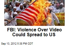 FBI: Violence Over Video Could Spread to US