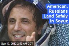 Yank, Russians Land Safely in Soyuz