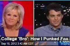 College 'Bro': How I Punked Fox