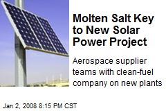 Molten Salt Key to New Solar Power Project