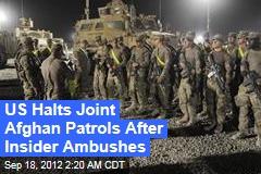 US Halts Joint Afghan Patrols After Insider Ambushes