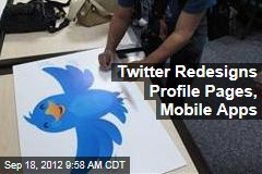 Twitter Redesigns Profile Pages, Mobile Apps