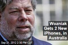Wozniak Gets 2 New iPhones, in Australia