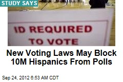 New Voting Laws May Block 10M Hispanics From Polls