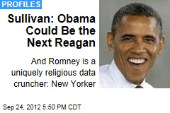 Sullivan: Obama Could Be the Next Reagan