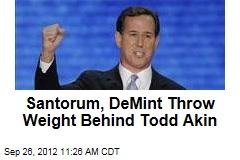 Santorum, DeMint Throw Weight Behind Todd Akin