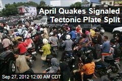April Quake Signaled Tectonic Plate Split