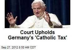 Court Upholds Germany's 'Catholic Tax'