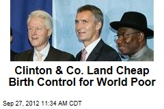 Clinton & Co. Land Cheap Birth Control for World Poor