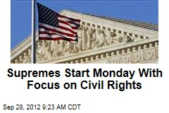 Supremes Start Monday With Focus on Civil Rights