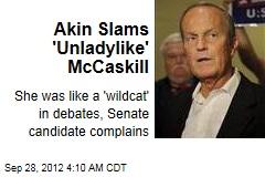 Akin Slams 'Unladylike' McCaskill