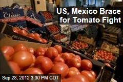 US, Mexico Brace for Tomato Fight