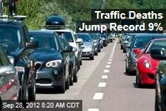 Traffic Deaths Jump Record 9%