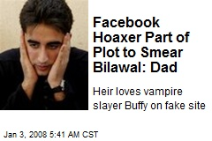 Facebook Hoaxer Part of Plot to Smear Bilawal: Dad