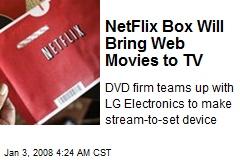 NetFlix Box Will Bring Web Movies to TV