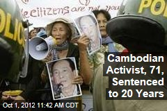 Cambodian Activist, 71, Sentenced to 20 Years