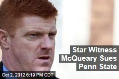 Star Witness McQueary Sues Penn State