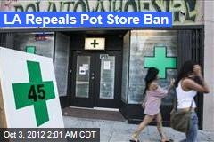 LA Repeals Pot Store Ban