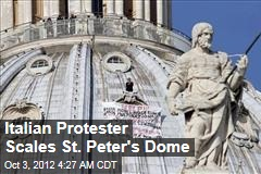 Italian Protester Scales St. Peter's Dome