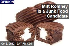 Mitt Romney Is a Junk Food Candidate