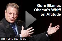 Gore Blames Obama's Whiff on Altitude