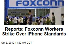 Reports: Foxconn Workers Strike Over iPhone Standards