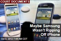 Maybe Samsung Wasn't Ripping Off iPhone