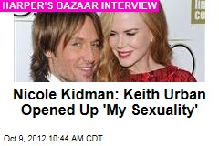 Nicole Kidman: Keith Urban Opened Up 'My Sexuality'