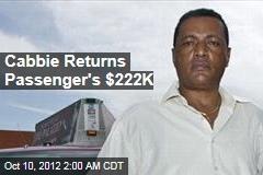 Honest Cabbie Returns Passenger's $222K