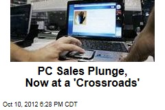 PC Sales Plunge, Now at a 'Crossroads'